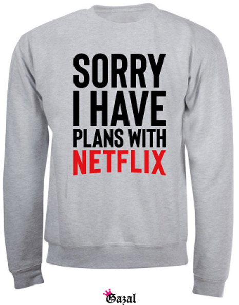 sorrry i have plans with netflix